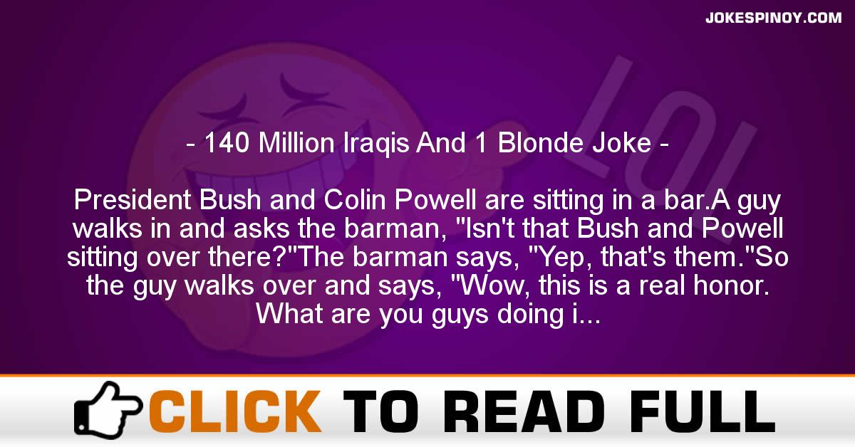 140 Million Iraqis And 1 Blonde Joke