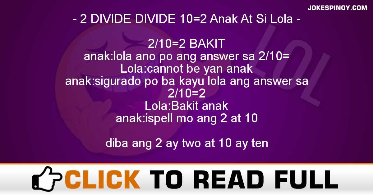 2 DIVIDE DIVIDE 10=2 Anak At Si Lola