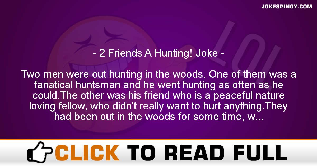 2 Friends A Hunting! Joke