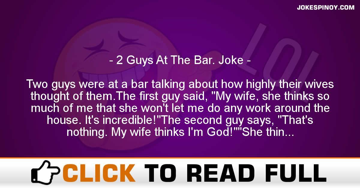 2 Guys At The Bar. Joke