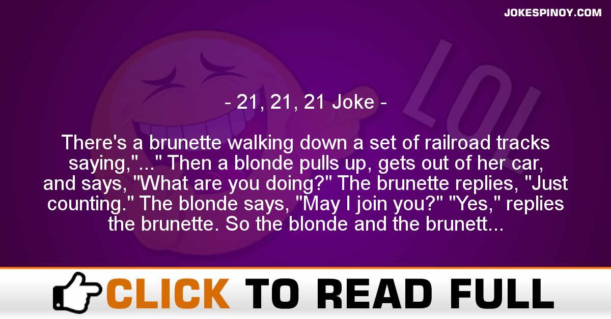 21, 21, 21 Joke