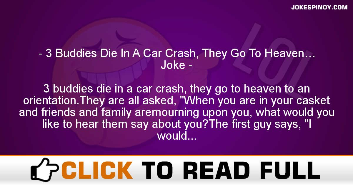 3 Buddies Die In A Car Crash, They Go To Heaven… Joke