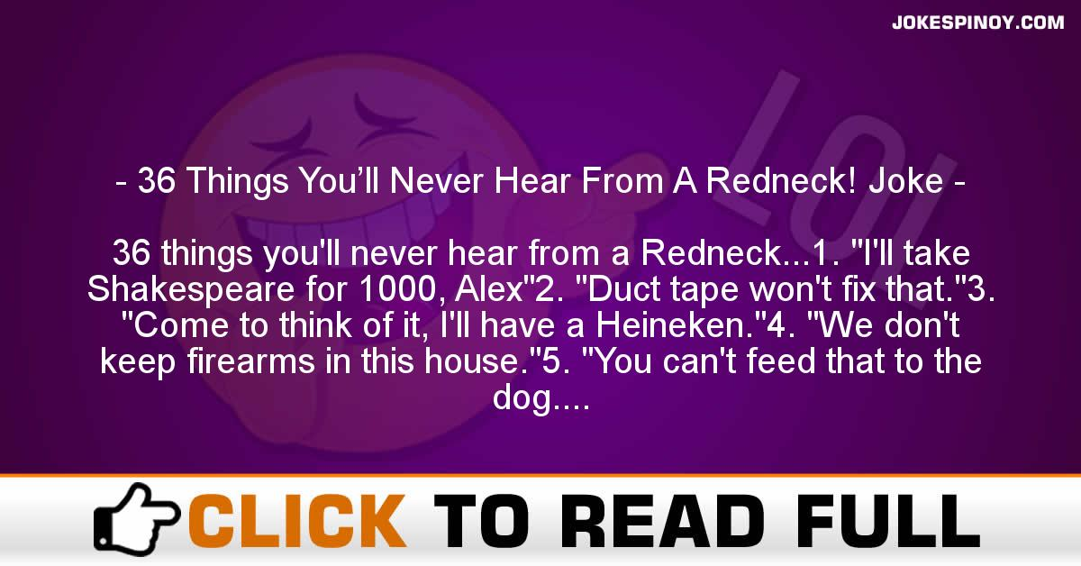 36 Things You'll Never Hear From A Redneck! Joke