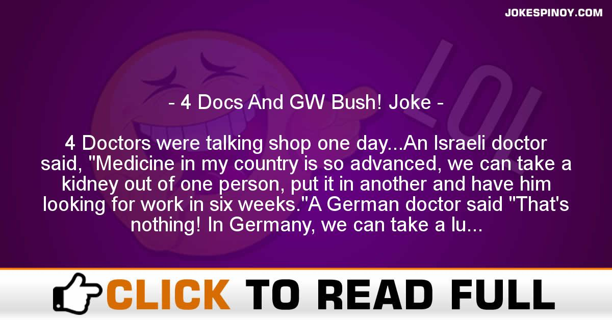 4 Docs And GW Bush! Joke