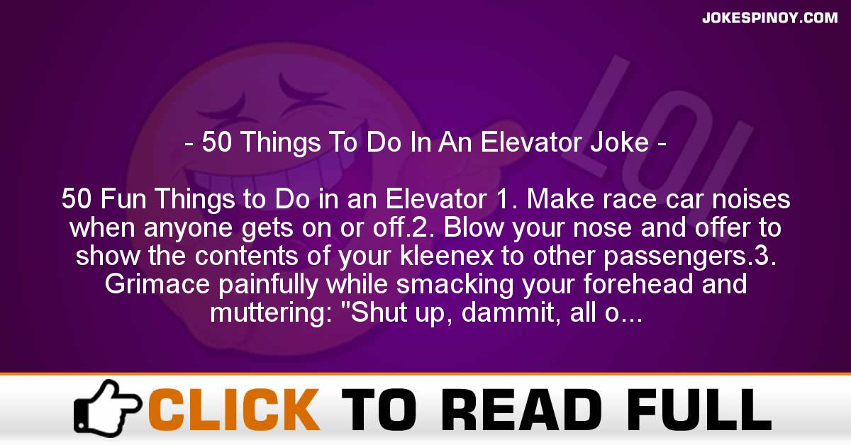 50 Things To Do In An Elevator Joke
