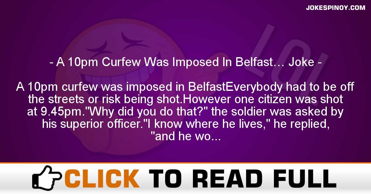 A 10pm Curfew Was Imposed In Belfast… Joke