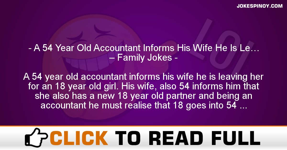 A 54 Year Old Accountant Informs His Wife He Is Le… – Family Jokes