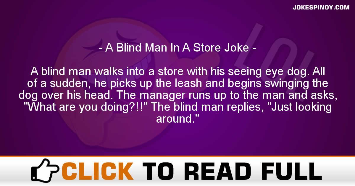 A Blind Man In A Store Joke