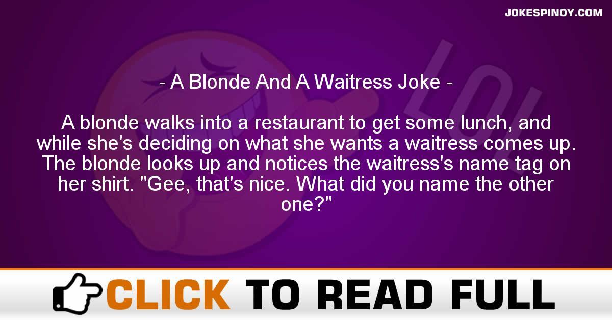 A Blonde And A Waitress Joke