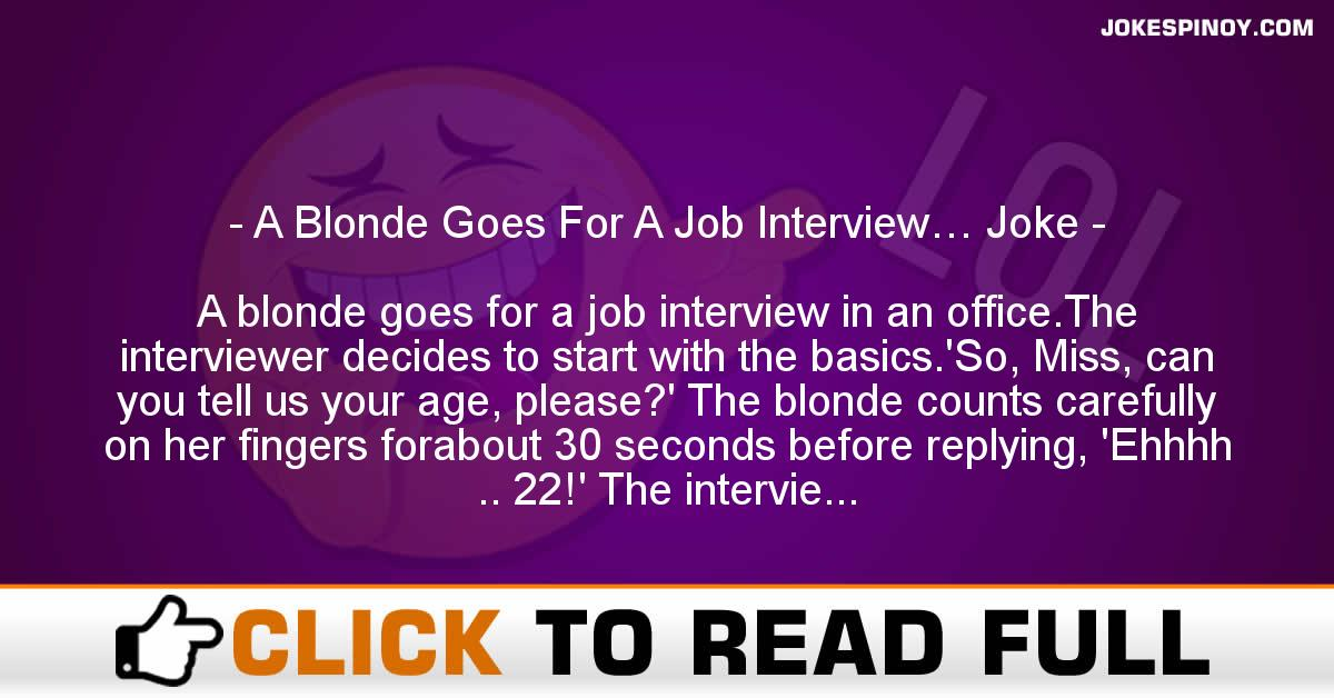 A Blonde Goes For A Job Interview… Joke