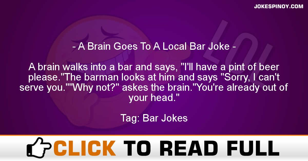 A Brain Goes To A Local Bar Joke