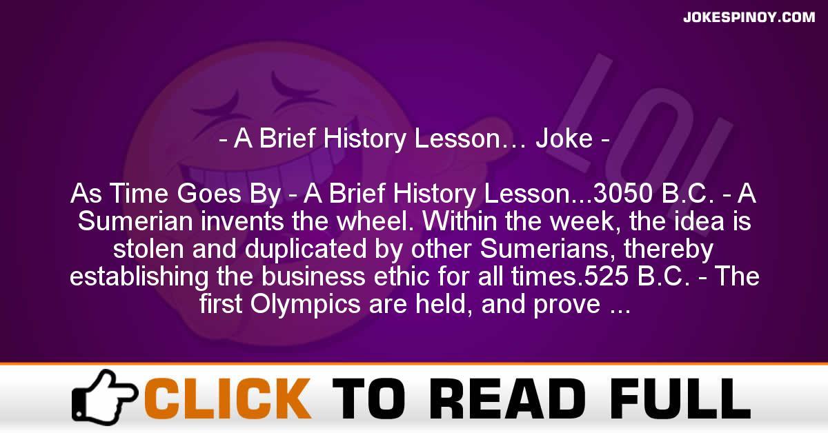 A Brief History Lesson… Joke