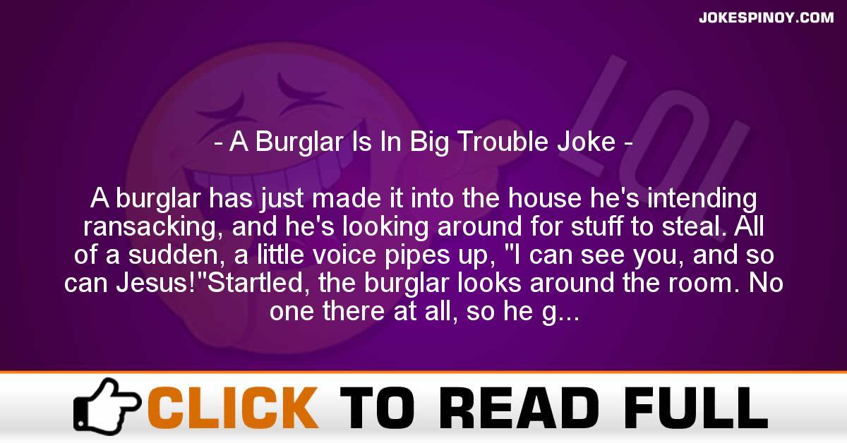 A Burglar Is In Big Trouble Joke