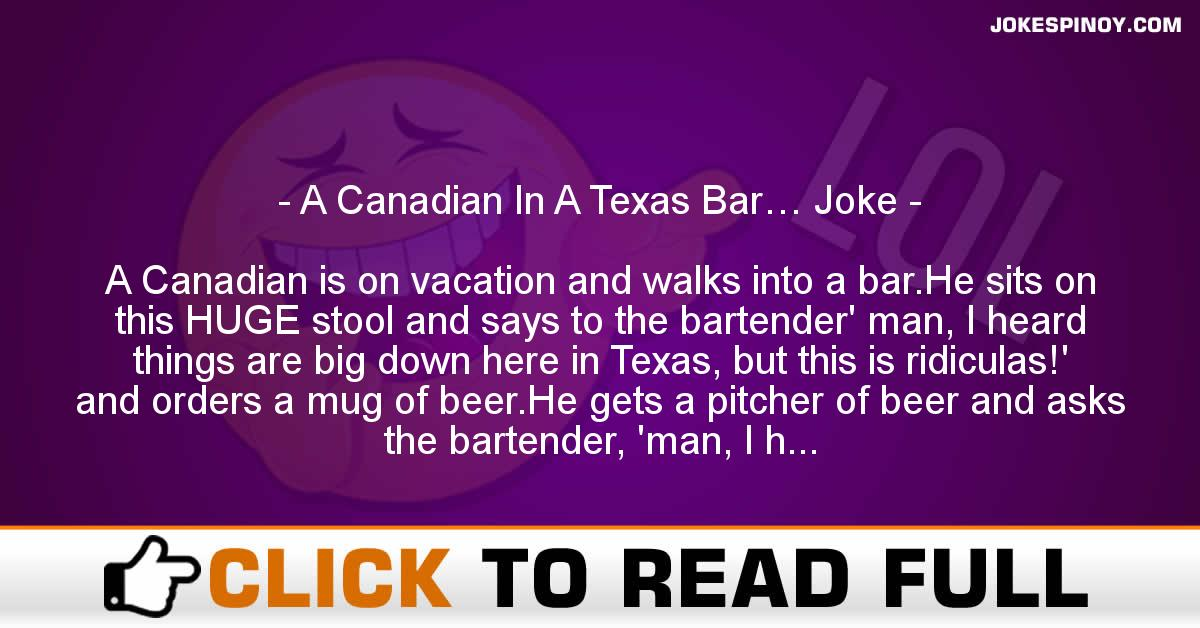 A Canadian In A Texas Bar… Joke