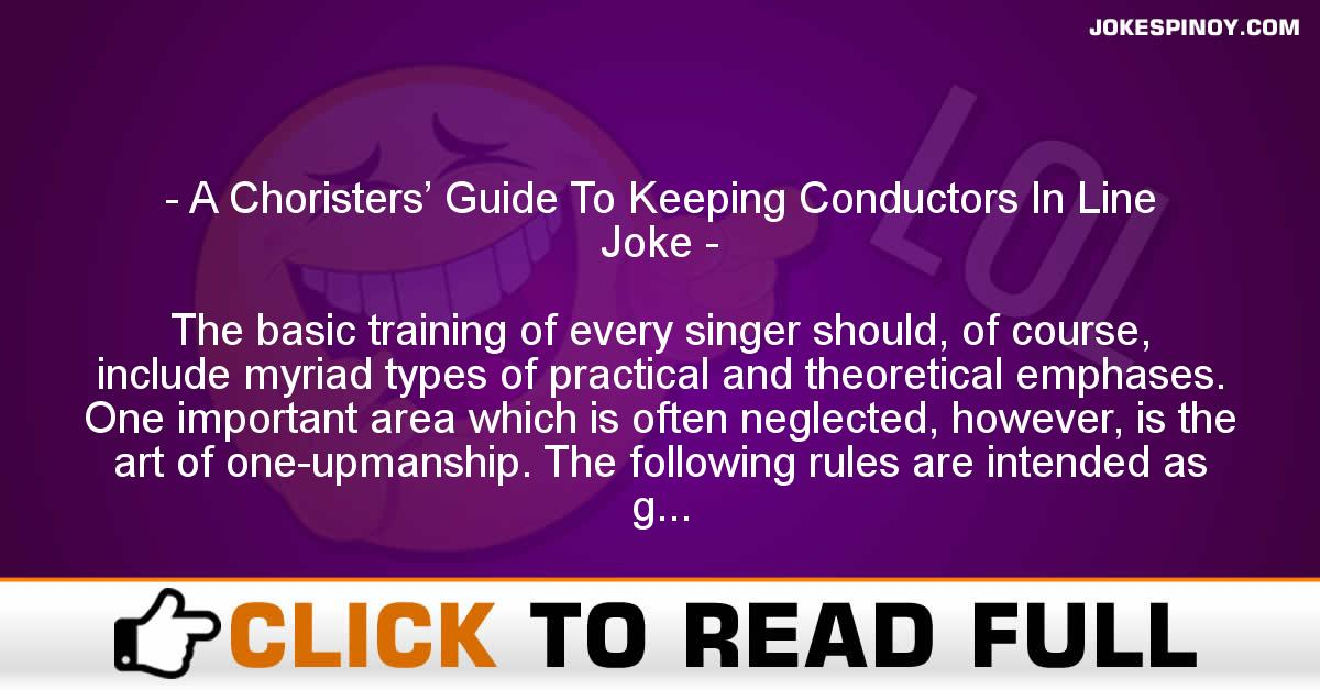 A Choristers' Guide To Keeping Conductors In Line Joke