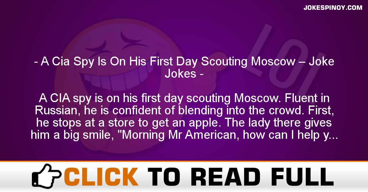 A Cia Spy Is On His First Day Scouting Moscow – Joke Jokes