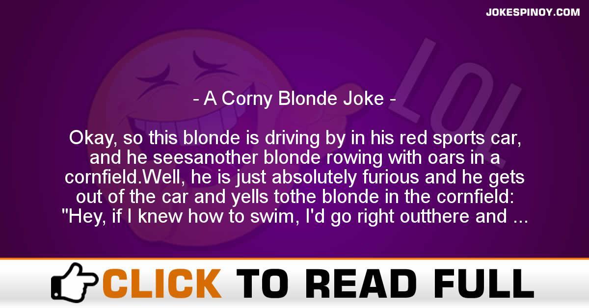 A Corny Blonde Joke