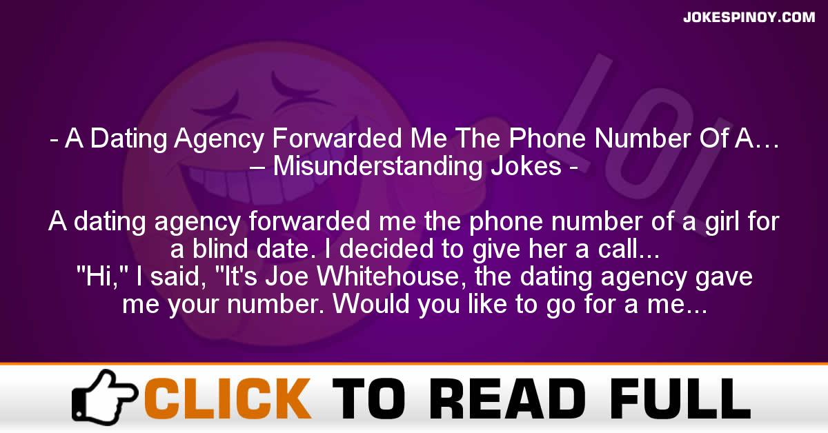 A Dating Agency Forwarded Me The Phone Number Of A… – Misunderstanding Jokes
