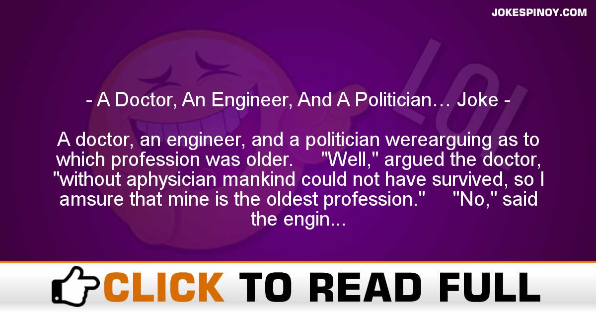 A Doctor, An Engineer, And A Politician… Joke