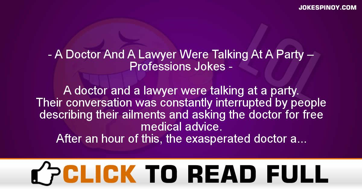 A Doctor And A Lawyer Were Talking At A Party – Professions Jokes