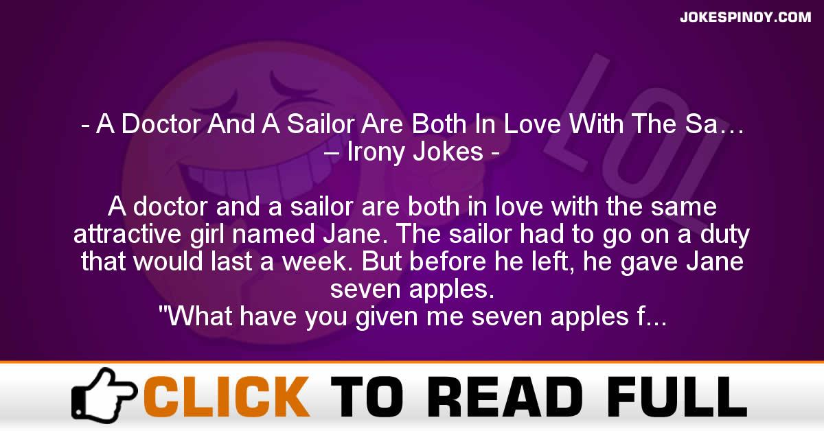 A Doctor And A Sailor Are Both In Love With The Sa… – Irony Jokes