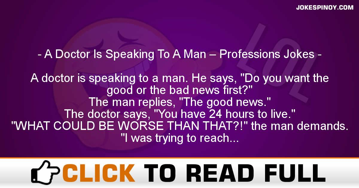 A Doctor Is Speaking To A Man – Professions Jokes