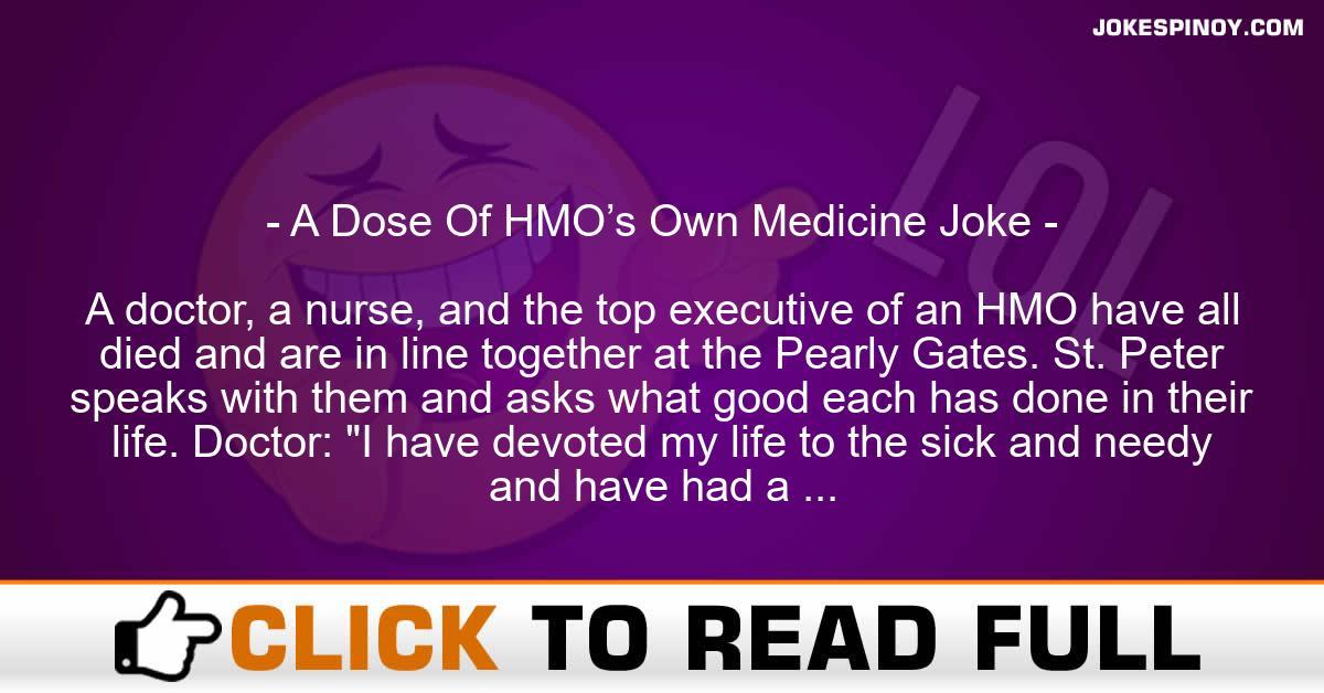 A Dose Of HMO's Own Medicine Joke