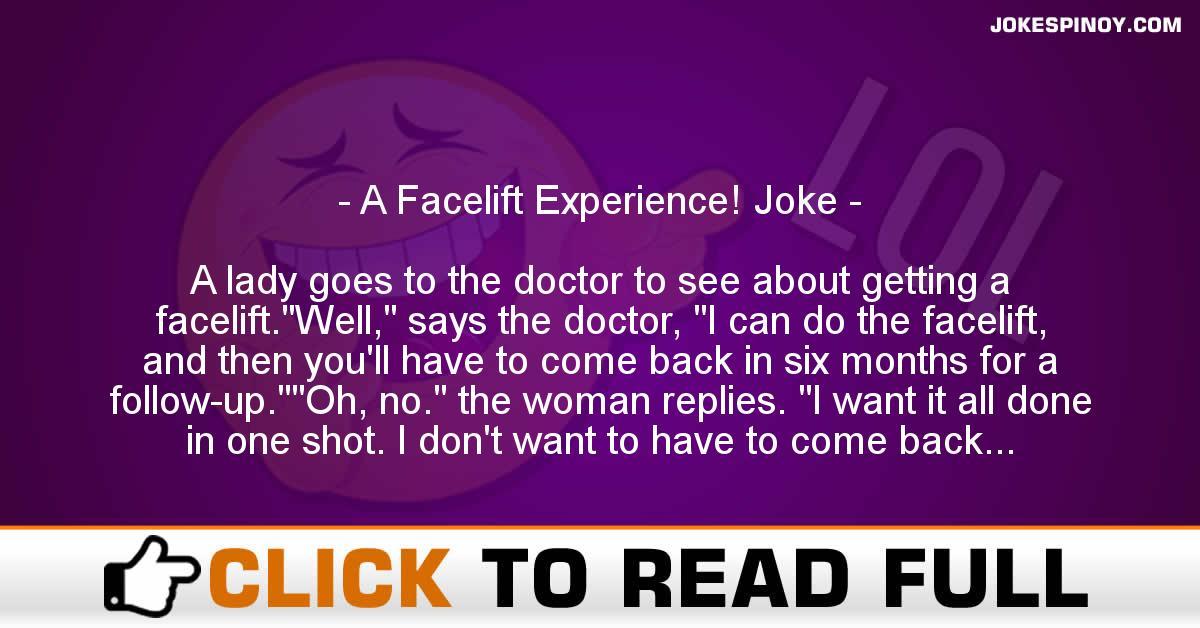 A Facelift Experience! Joke