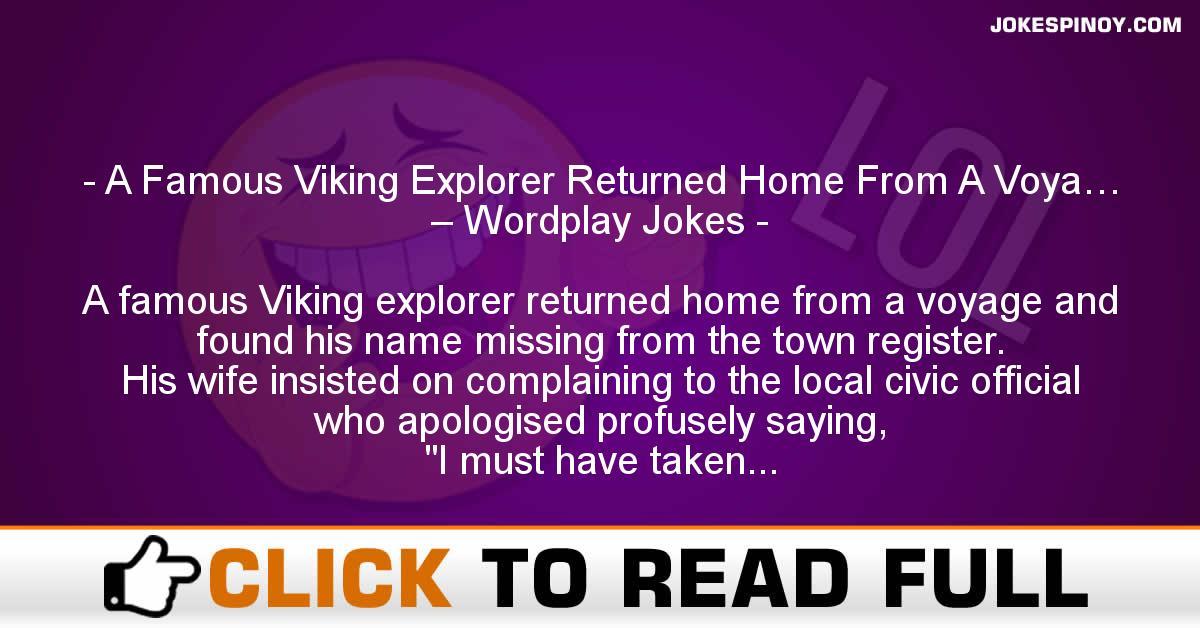 A Famous Viking Explorer Returned Home From A Voya… – Wordplay Jokes