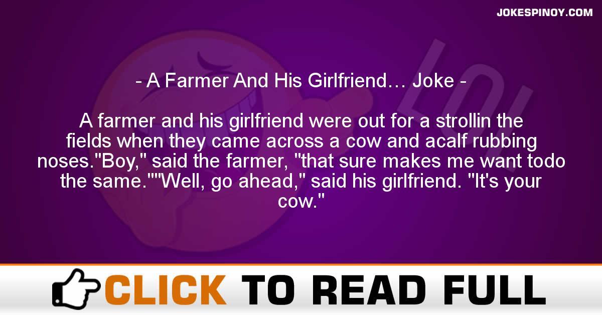 A Farmer And His Girlfriend… Joke