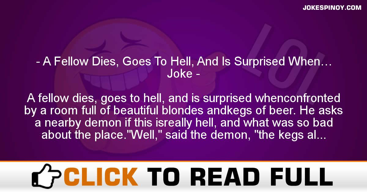 A Fellow Dies, Goes To Hell, And Is Surprised When… Joke