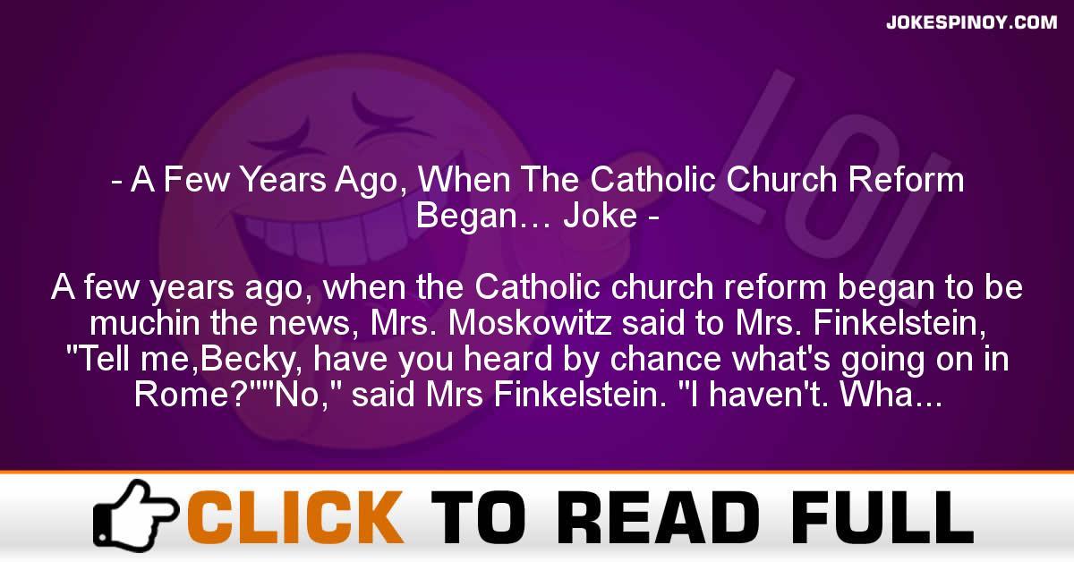 A Few Years Ago, When The Catholic Church Reform Began… Joke