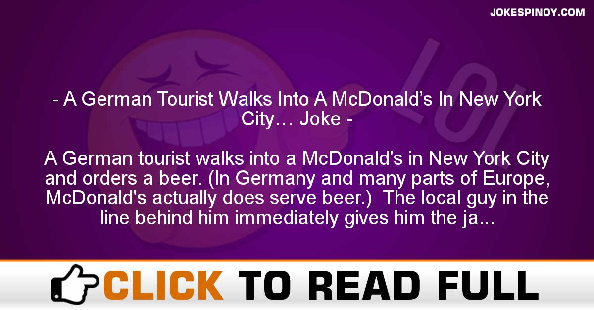 A German Tourist Walks Into A McDonald's In New York City… Joke
