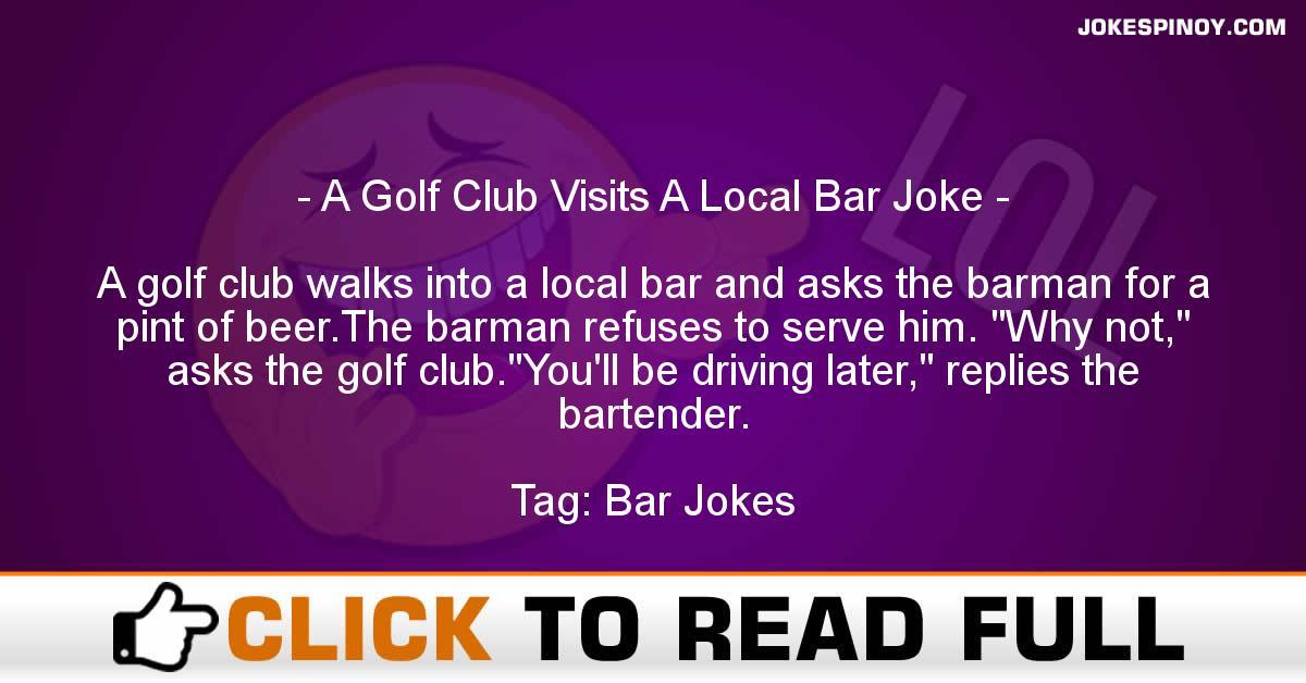A Golf Club Visits A Local Bar Joke