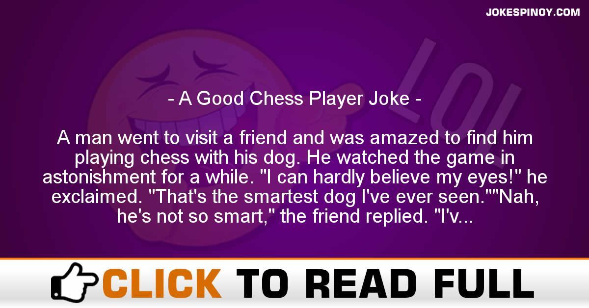 A Good Chess Player Joke