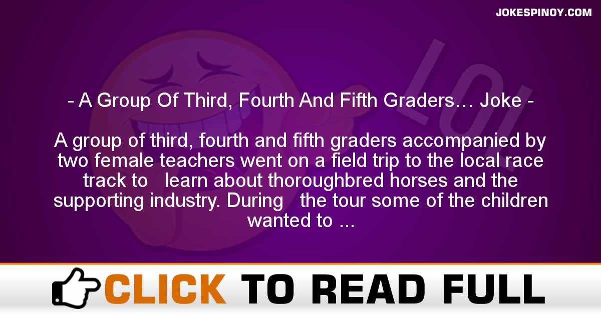 A Group Of Third, Fourth And Fifth Graders… Joke