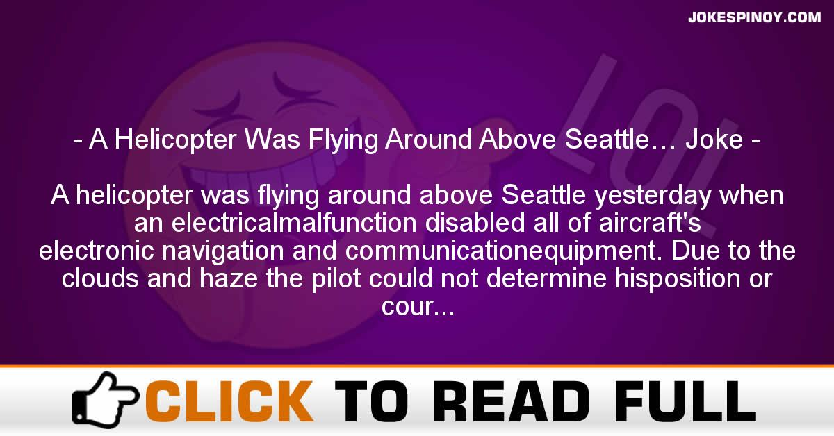A Helicopter Was Flying Around Above Seattle… Joke