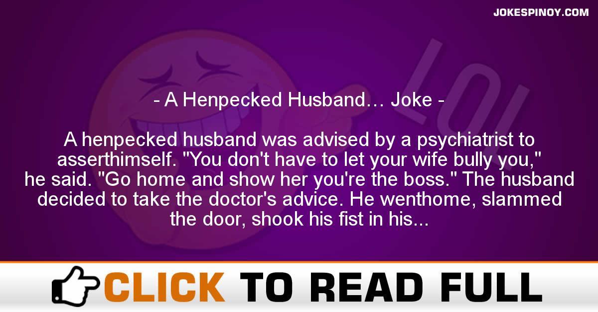 A Henpecked Husband… Joke
