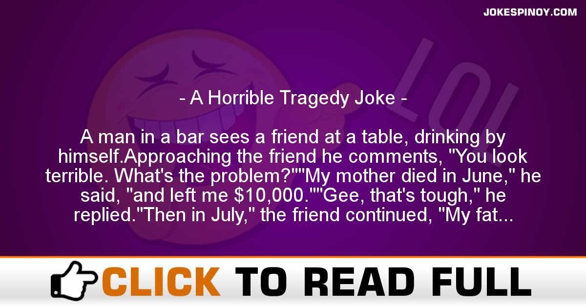 A Horrible Tragedy Joke
