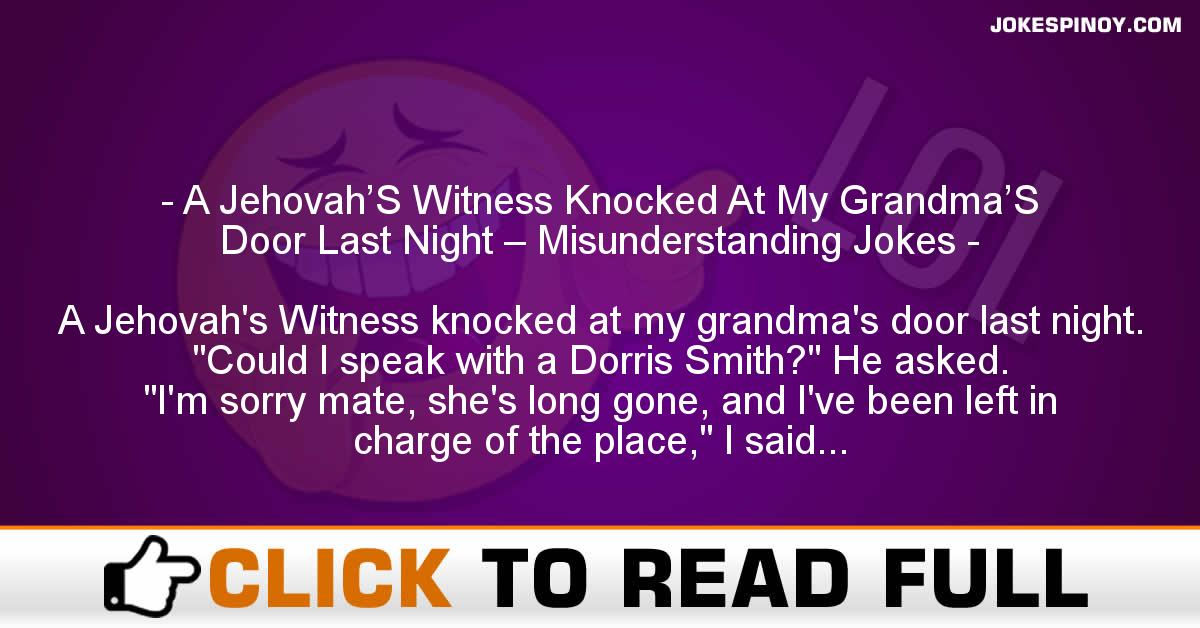A Jehovah'S Witness Knocked At My Grandma'S Door Last Night – Misunderstanding Jokes