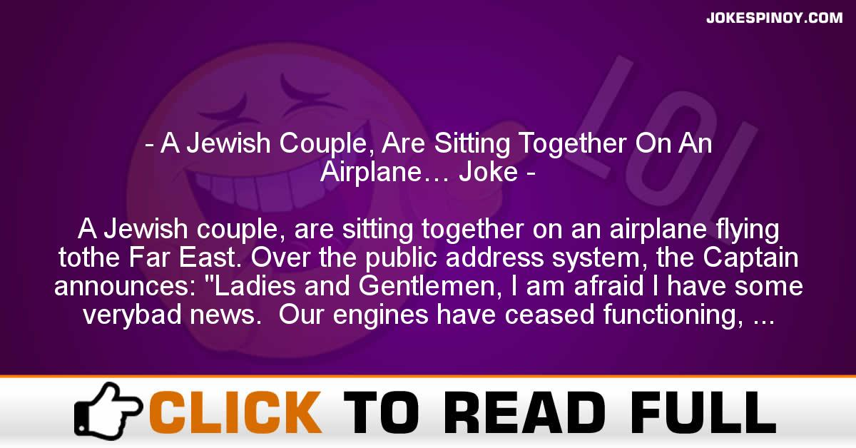 A Jewish Couple, Are Sitting Together On An Airplane… Joke