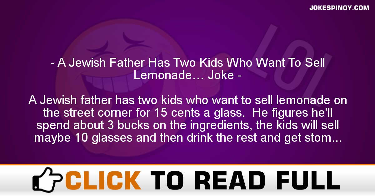 A Jewish Father Has Two Kids Who Want To Sell Lemonade… Joke