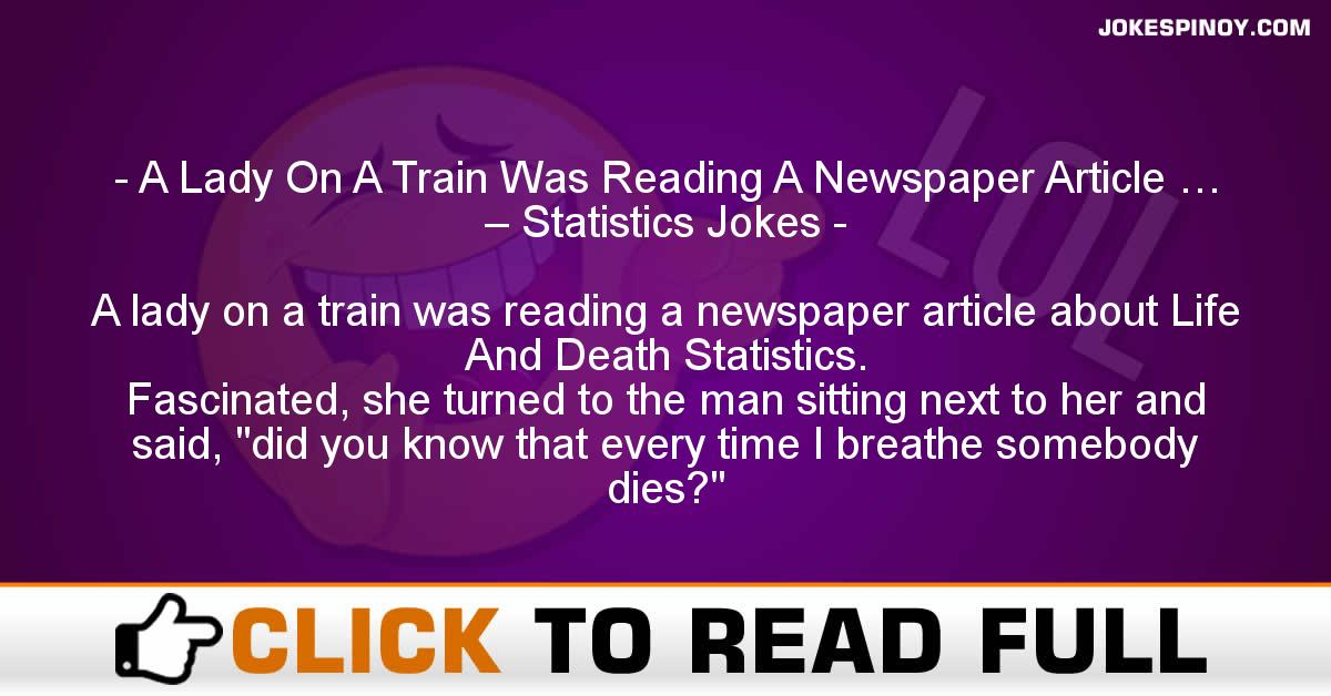 A Lady On A Train Was Reading A Newspaper Article … – Statistics Jokes