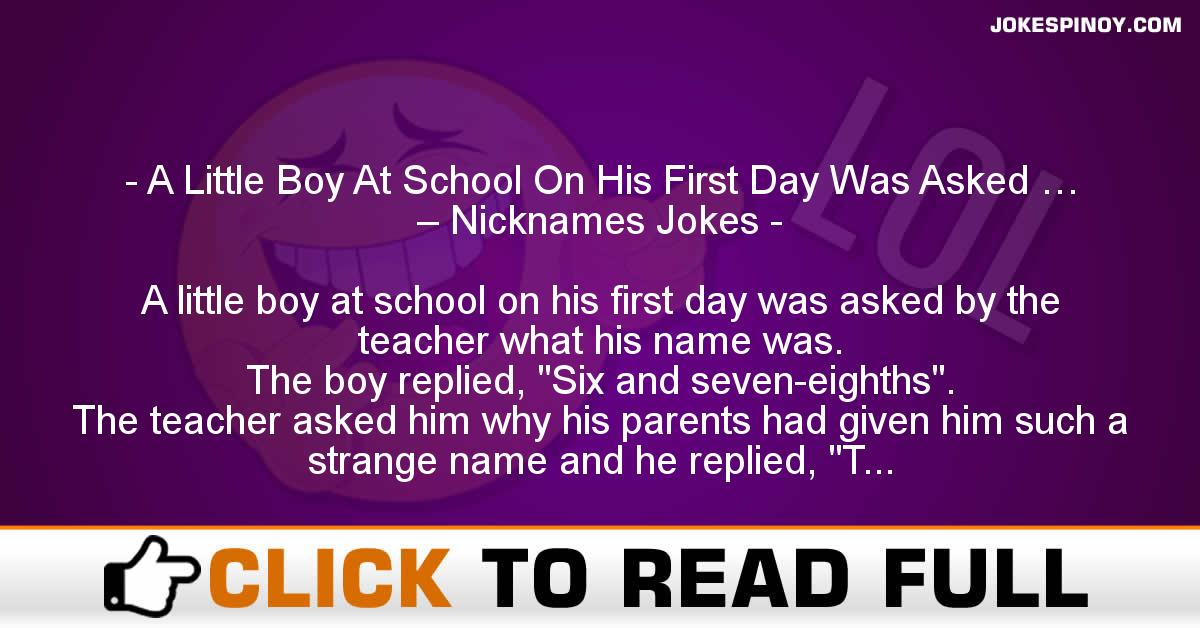 A Little Boy At School On His First Day Was Asked … – Nicknames Jokes
