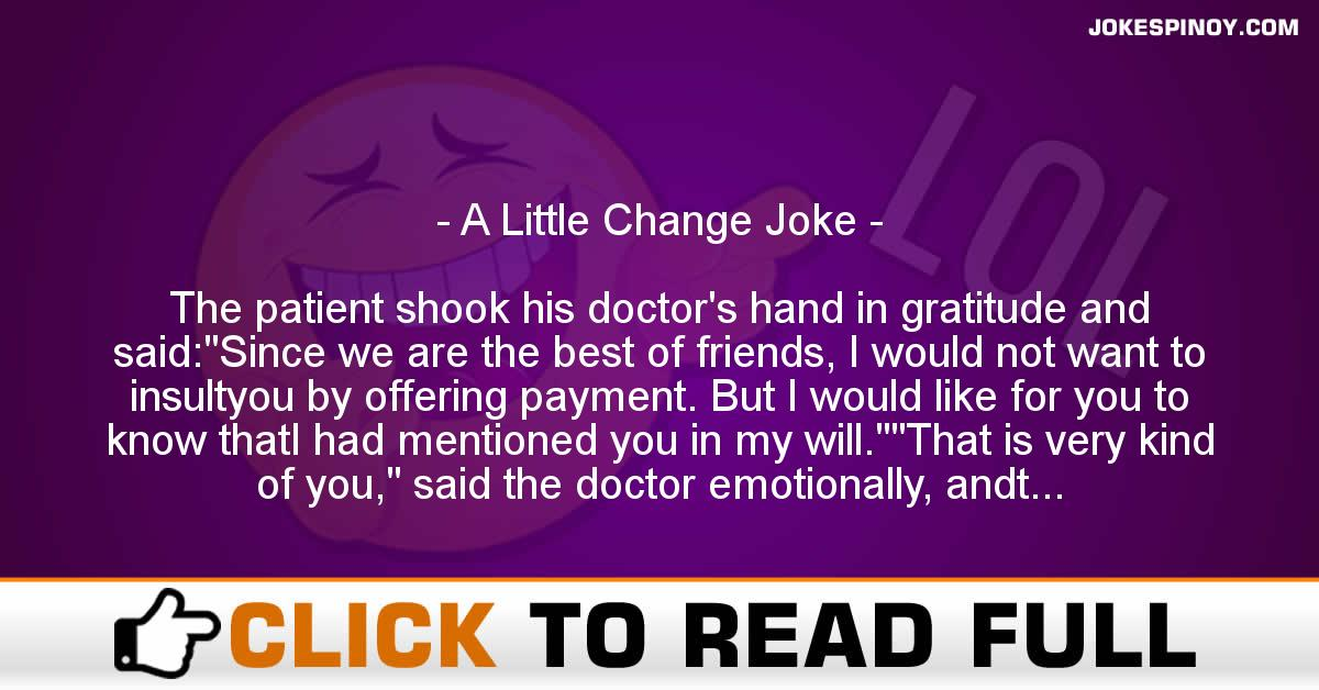 A Little Change Joke