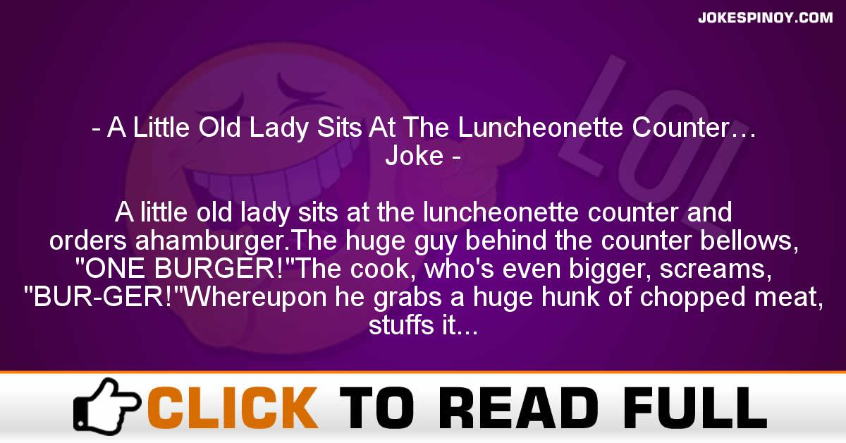 A Little Old Lady Sits At The Luncheonette Counter… Joke