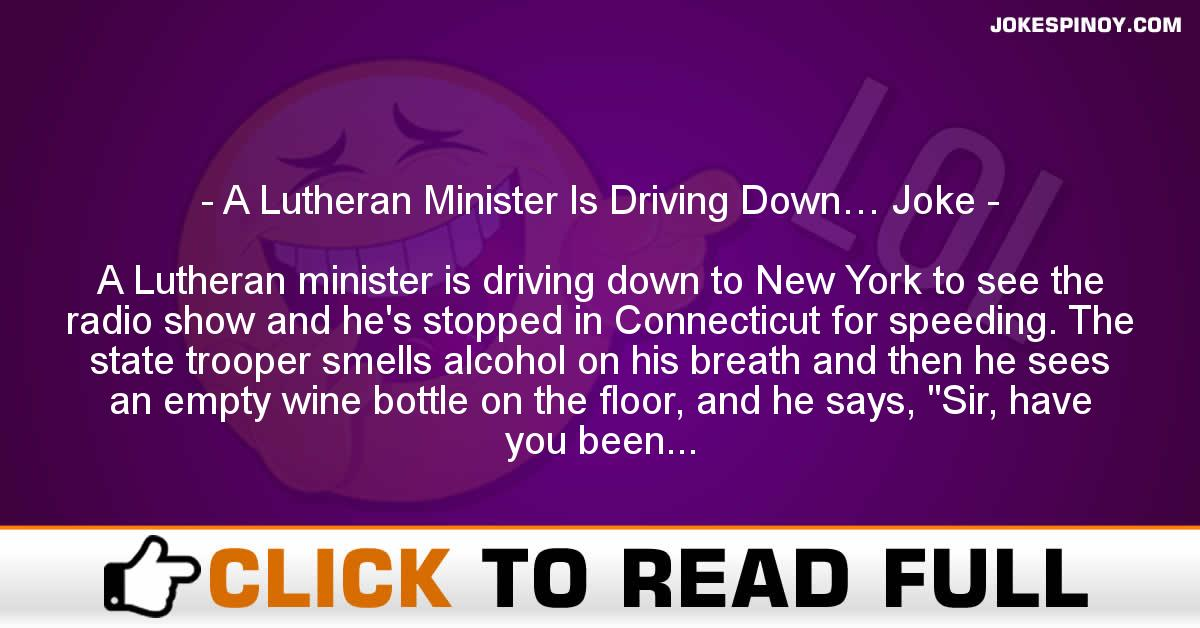 A Lutheran Minister Is Driving Down… Joke