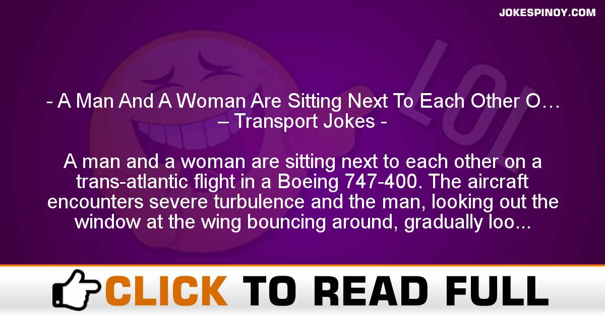 A Man And A Woman Are Sitting Next To Each Other O… – Transport Jokes