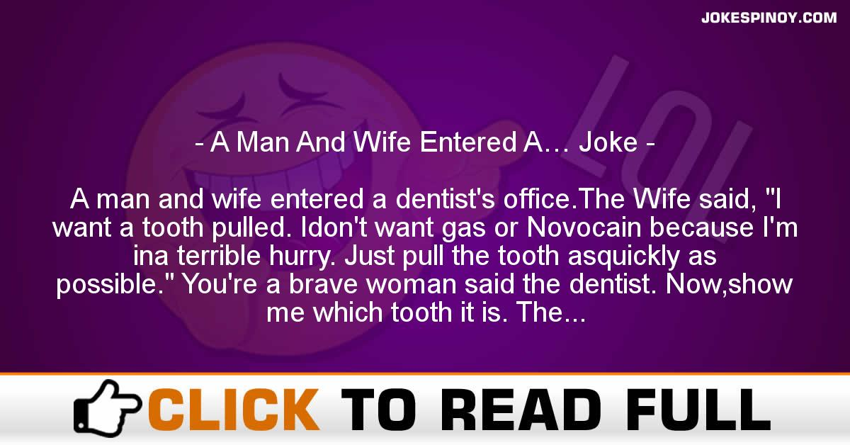 A Man And Wife Entered A… Joke