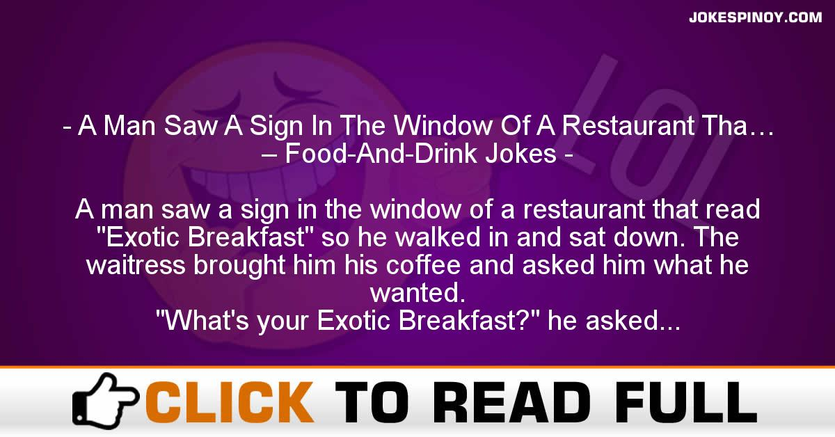 A Man Saw A Sign In The Window Of A Restaurant Tha… – Food-And-Drink Jokes